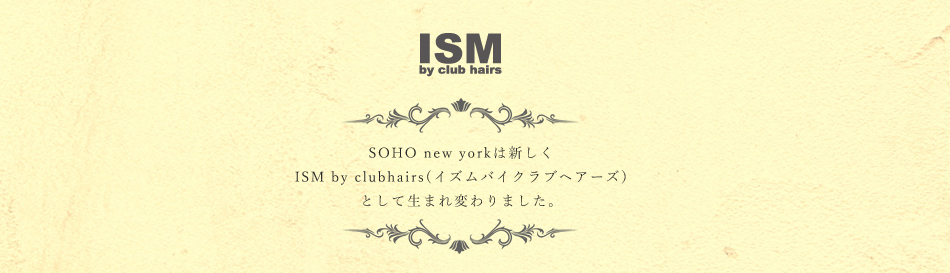 ISM by club hairs